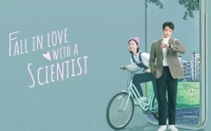 Fall in Love with a Scientist 2021 (Çin)